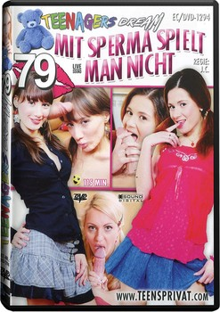 Teenagers Dream 79 - Mit Spermaspielt Man Nicht (2018)